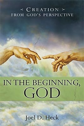 In the Beginning, God by Dr Joel Heck